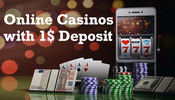 casinos 1 dollar deposit